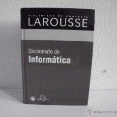 Diccionarios de segunda mano: BIBLIOTECA DE CONSULTA DICCIONARIO DE INFORMATICA LAROUSSE EDITORIAL R.B.A AÑO 2003. Lote 66827887
