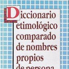 Diccionarios de segunda mano: DICCIONARIO ETIMOLÓGICO COMPARADO DE NOMBRES PROPIOS DE PERSONA GUTIERRE TIBÓN. Lote 44267840