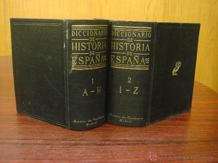DICCIONARIO DE HISTORIA DE ESPAÑA.DESDE SUS ORÍGENES AL FIN DEL REINADO DE ALFONSO XIII. 2 T.1952 (Libros de Segunda Mano - Diccionarios)