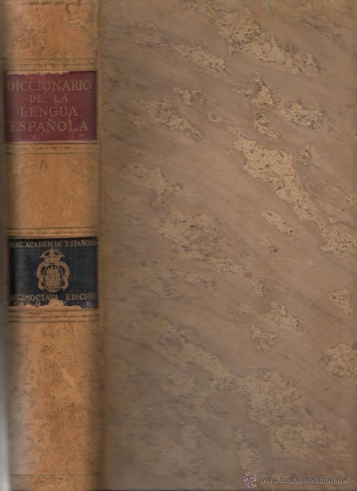 DICCIONARIO DE LA LENGUA ESPAÑOLA REAL ACADEMIA ESPAÑOLA ESPASA - CALPE 1956 DECIMOCTAVA EDICIÓN (Libros de Segunda Mano - Diccionarios)