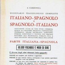 Diccionarios de segunda mano: DIZIONARIO FRASEOLOGICO COMPLETO ITALIANO - SPAGNOLO - ITALIANO S. CARBONELL. Lote 44669952