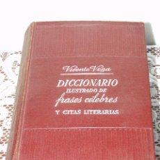 Diccionarios de segunda mano: DICCIONARIO ILUSTRADO DE FRASES CÉLEBRES Y CITAS LITERARIAS - VEGA, VICENTE. Lote 45202490