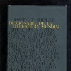 Diccionarios de segunda mano: DICCIONARIO DE LA LITERATURA MUNDIAL. CRITICA - FORMAS - TECNICA. JOSEPH T.SHIPLEY. EDICION DESTINO. Lote 45253724