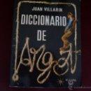 Diccionarios de segunda mano: DICCIONARIO DE ARGOT. Lote 160493562