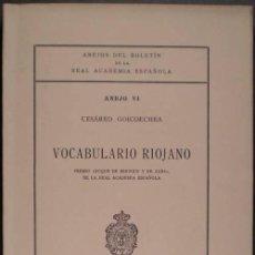 Diccionarios de segunda mano: GOICOECHEA, CESÁREO: VOCABULARIO RIOJANO.. Lote 45433408