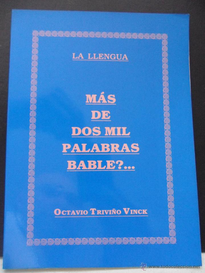 MAS DE DOS MIL PALABRAS BABLE?... LA LLENGUA. OCTAVIO TRIVIÑO VINCK. 1990. TAPA BLANDA. 16 X 22 CMS. (Libros de Segunda Mano - Diccionarios)