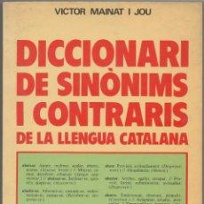 Diccionarios de segunda mano: DICCIONARI DE SINÒNIMS I CONTRARIS DE LA LLENGUA CATALANA. Lote 45544365