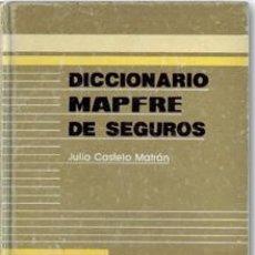 Libri di seconda mano: DICCIONARIO MAPFRE DE SEGUROS.JULIO CASTELO MATRÁN. Lote 45811120