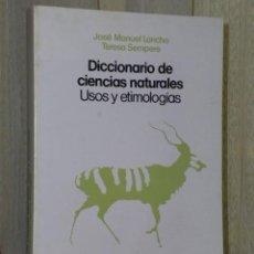 Diccionarios de segunda mano: DICCIONARIO DE CIENCIAS NATURALES. USOS Y ETIMOLOGÍAS. Lote 46178364