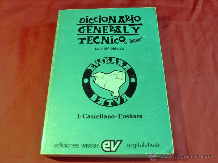 DICCIONARIO GENERAL Y TECNICO, 1 DE CASTELLANO, EUSKARA, LUIS Mª MUGICA (Libros de Segunda Mano - Diccionarios)