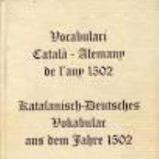 Diccionarios de segunda mano: FACSÍMIL: VOCABULARI CATALÀ-ALEMANY DE L'ANY 1502.KATALANISCH-DEUTSCHE VOKABULAR AUS DEM JAHRE 1502.. Lote 46376873