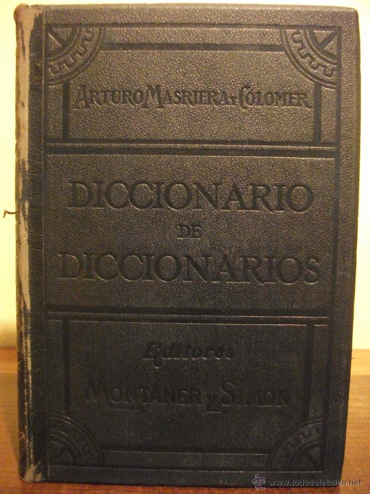 Diccionarios de segunda mano: DICCIONARIO DE DICCIONARIOS 1917 ARTURO MASRIERA Y COLOMER, CASTELLANO LATINO FRANCES CATALAN INGLES - Foto 7 - 46980070