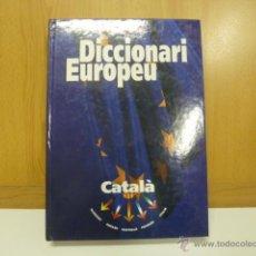 Diccionarios de segunda mano: DICCIONARI EUROPEU. CATALA-CASTELLA-ANGLÈS-ALEMAY-FRANCÈS-ITALIÀ 1994. TAPA DURA COMO NUEVO. Lote 46996447