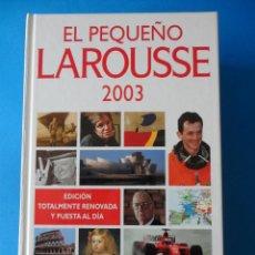 Diccionarios de segunda mano: EL PEQUEÑO LAROUSSE 2003. Lote 47193914