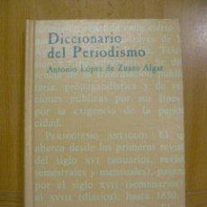 Diccionarios de segunda mano: DICCIONARIO DEL PERIODISMOANTONIO LÓPEZ ZUAZO ALGAR1990. Lote 47370012