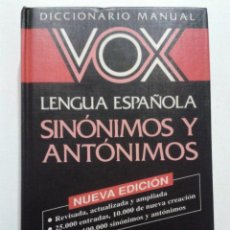 Diccionarios de segunda mano: DICCIONARIO MANUAL LENGUA ESPAÑOLA - SINONIMOS Y ANTONIMOS VOX. Lote 47588974