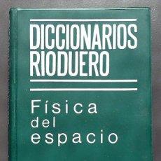 Diccionarios de segunda mano: DICCIONARIOS RIODUERO. FISICA DEL ESPACIO.. Lote 48118573