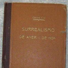 Diccionarios de segunda mano: SURREALISMO DE AYER Y DE HOY -- DE CARLOS CID - EDITORIAL DEYH EDICIONES PRIMERA EDICION MAYO 1951. Lote 48118816