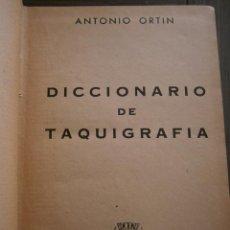 Diccionarios de segunda mano: DICCIONARIO DE TAQUIGRAFIA DE ANTONIO ORTIN DE 1948. Lote 48199389