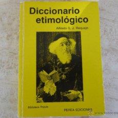Diccionarios de segunda mano - Diccionario etimológico. Alfredo S.J.Requejo - 48257909