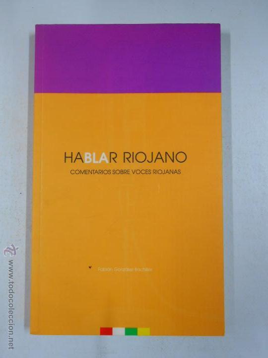 HABLAR RIOJANO. COMENTARIOS SOBRE VOCES RIOJANAS. GONZÁLEZ BACHILLER, FABIÁN. TDK234 (Libros de Segunda Mano - Diccionarios)