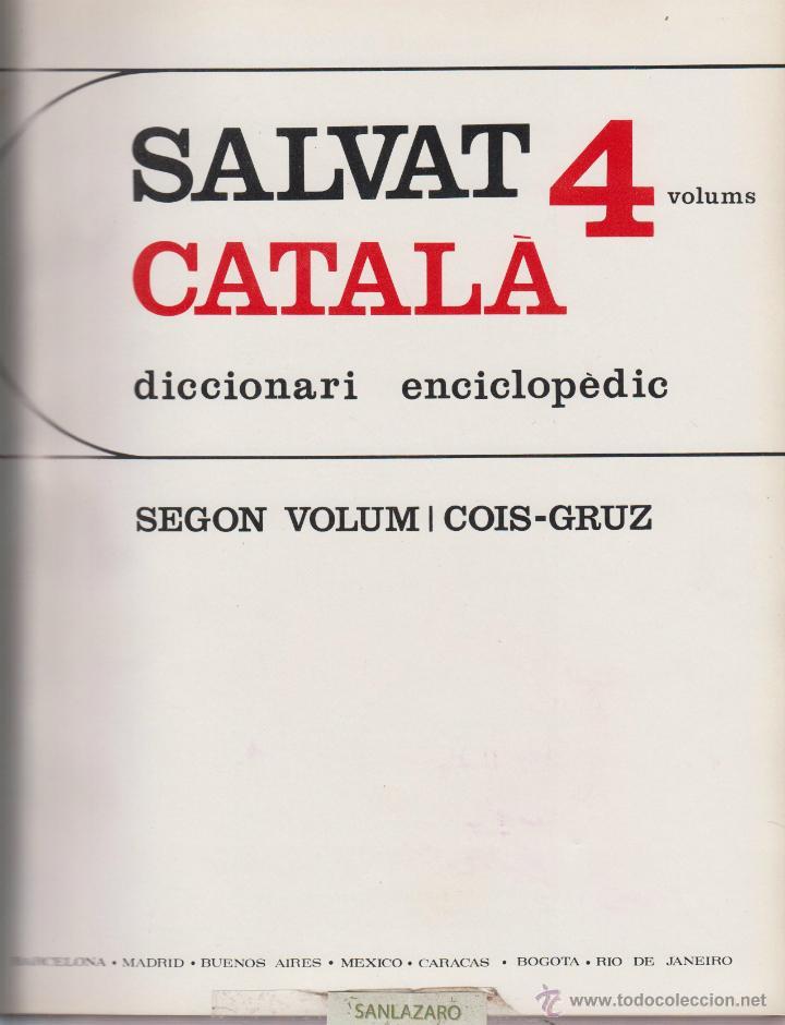 Diccionarios de segunda mano: DICCIONARI ENCICLOPEDIC SALVAT-AÑO 1968-ESTÁ EN CATALAN-4 TOMOS: LD21 - Foto 2 - 48914342