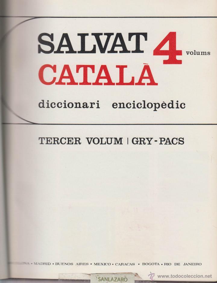 Diccionarios de segunda mano: DICCIONARI ENCICLOPEDIC SALVAT-AÑO 1968-ESTÁ EN CATALAN-4 TOMOS: LD21 - Foto 3 - 48914342