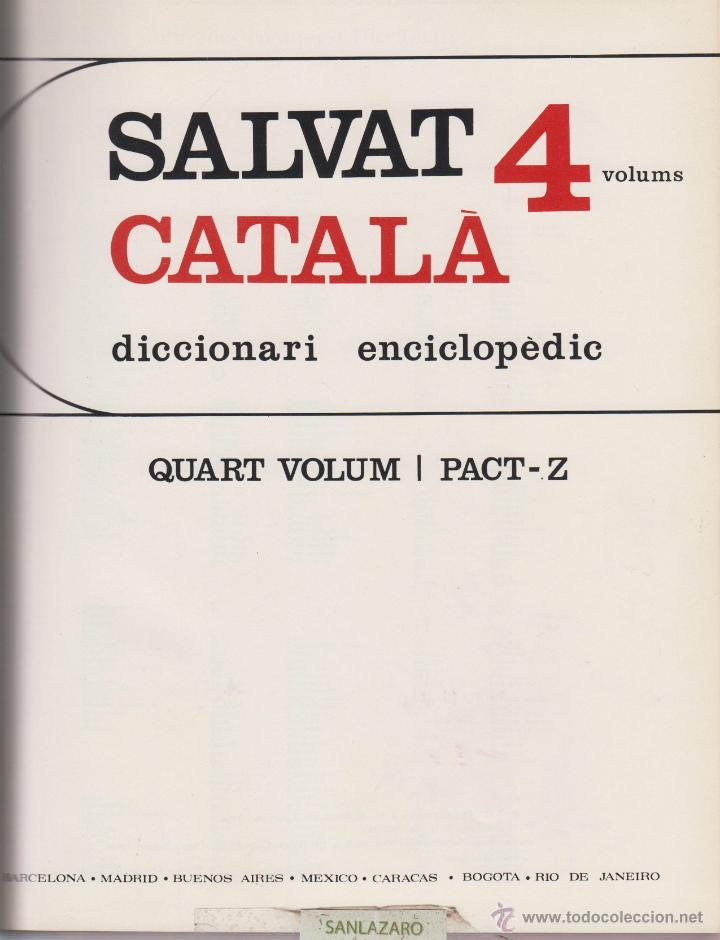 Diccionarios de segunda mano: DICCIONARI ENCICLOPEDIC SALVAT-AÑO 1968-ESTÁ EN CATALAN-4 TOMOS: LD21 - Foto 4 - 48914342