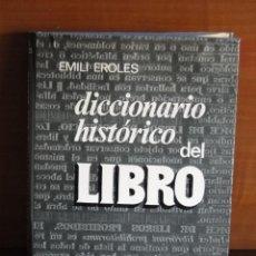 Livres d'occasion: DICCIONARIO HISTÓRICO DEL LIBRO.--EMILI EROLES. Lote 49039984