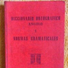 Diccionarios de segunda mano - DICCIONARIO ORTOGRAFICO Y NORMAS GRAMATICALES. RICARDO ANGULO GARCIA. MADRID 1959. TAPA DURA. 12 X 1 - 49074345