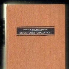 Diccionarios de segunda mano: DICCIONARIO GRAMATICAL. MARTINEZ AMADOR, EMILIO M. A-DICC-177. Lote 49409008