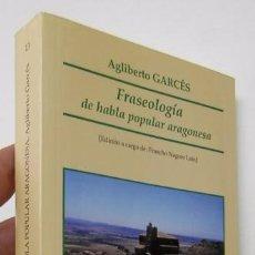 Libri di seconda mano: FRASEOLOGÍA DE HABLA POPULAR ARAGONESA - AGLIBERTO GARCÉS. Lote 49872774