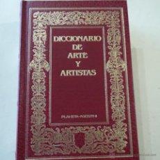Diccionarios de segunda mano: DICCIONARIO DE ARTE Y ARTISTAS - PLANETA DE AGOSTINI - 1988. Lote 50018626