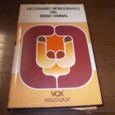 Libri di seconda mano: DICCIONARIO MONOGRÁFICO DEL REINO ANIMAL, VOX BIBLOGRAF 1ª ED. JULIO 1.980. Lote 50266393