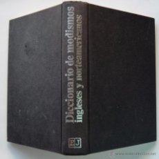 Diccionarios de segunda mano: DICCIONARIO DE MODISMOS INGLESES Y NORTEAMERICANOS - EDITORIAL JUVENTUD - 1ª EDICION 1969. Lote 50978192
