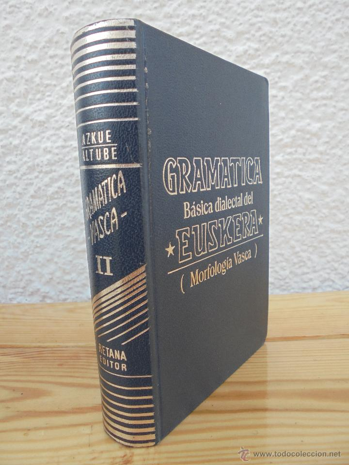 Diccionarios de segunda mano: GRAMATICA BASICA DIALECTAL DEL EUSKERA-MORFOLOGIA VASCA. AZKUE ALTUBE. DICCIONARIO VASCO. ARBELAITZ. - Foto 18 - 51019096