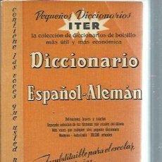 Diccionarios de segunda mano: DICCIONARIOS ITER, PEQUEÑO DICCIONARIO ESPAÑOL-ALEMÁN, RODOLFO J.SLABY, RAMÓN SOPENA BCN 1963. Lote 51256256