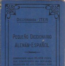Diccionarios de segunda mano: PEQUEÑO DICCIONARIO ALEMÁN-ESPAÑOL. ITER. EDITORIAL RAMÓN SOPENA. BARCELONA. 1946. Lote 51682209