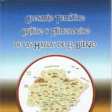 Livres d'occasion: GLOSARIO TEMÁTICO CRÍTICO Y ETIMOLÓGICO DE LAS HABLAS DE EL BIERZO - JESÚS GARCÍA Y GARCÍA. Lote 51692192