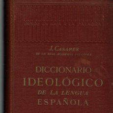 Diccionarios de segunda mano: DICCIONARIO IDEOLÓGICO DE LA LENGUA ESPAÑOLA, DE JULIO CASARES. 1ª EDICIÓN 1942 (AP). Lote 51784514