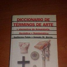 Diccionarios de segunda mano: G.FATAS/BORRAS - DICCIONARIO DE TERMINOS DE ARTE Y ELEMENTOS DE ARQUEOLOGIA, HERALDICA Y NUMISTICA. Lote 51931331