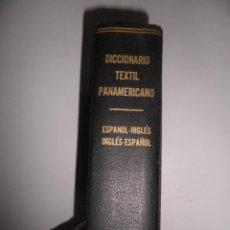 Diccionarios de segunda mano: DICCIONARIO TEXTIL PANAMERICANO, INGLES - ESPAÑOL , JOAQUÍN ONTIVEROS RODRIGUEZ, AÑO 1949. Lote 52420862