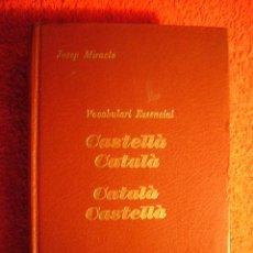 Diccionarios de segunda mano: JOSEP MIRACLE: - VOCABULARI ESSENCIAL: CASTELLA - CATALA - (BARCELONA, 1980). Lote 52582528