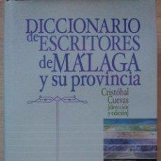 Diccionarios de segunda mano: DICCIONARIO DE ESCRITORES DE MÁLAGA Y SU PROVINCIA - EDITORIAL CASTALIA 2002. Lote 52984224