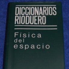 Diccionarios de segunda mano: FÍSICA DEL ESPACIO - DICCIONARIOS RIODUERO (1978). Lote 53173795