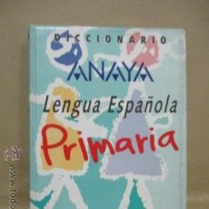 Diccionarios de segunda mano: DICCIONARIO LENGUA ESPAÑOLA PRIMARIA DE ANAYA AÑO 1997 . Lote 53176992