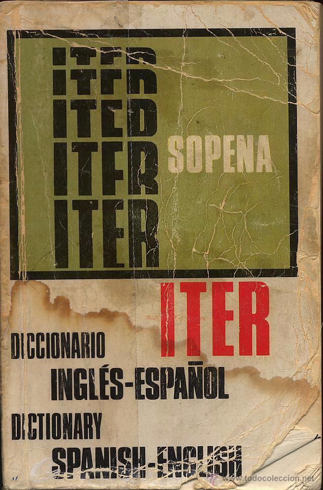 DICCIONARIO INGLES ESPAÑOL DICTIONARY SPANISH ENGLISH - ITER SOPENA - 1973 - USADO (Libros de Segunda Mano - Diccionarios)