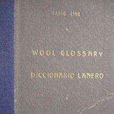 Diccionarios de segunda mano: DICCIONARIO LANERO.WOOL GLOSSARY.PABLO LINK.1954.8ª.163 PG.LANA.OVEJAS . Lote 53294476