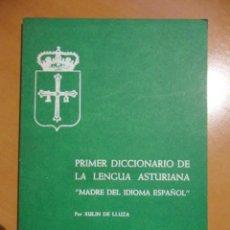 Diccionarios de segunda mano: PRIMER DICCIONARIO DE LA LENGUA ASTURIANA, MADRE DEL IDIOMA ESPAÑOL. POR XULIN DE LLUZA. EDITA LA NU. Lote 128216700