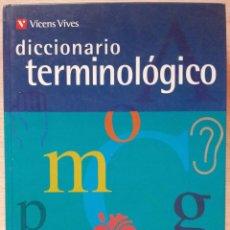 Diccionarios de segunda mano: DICCIONARIO TERMINOLÓGICO - EDICIÓN VICENS VIVES. Lote 53641469